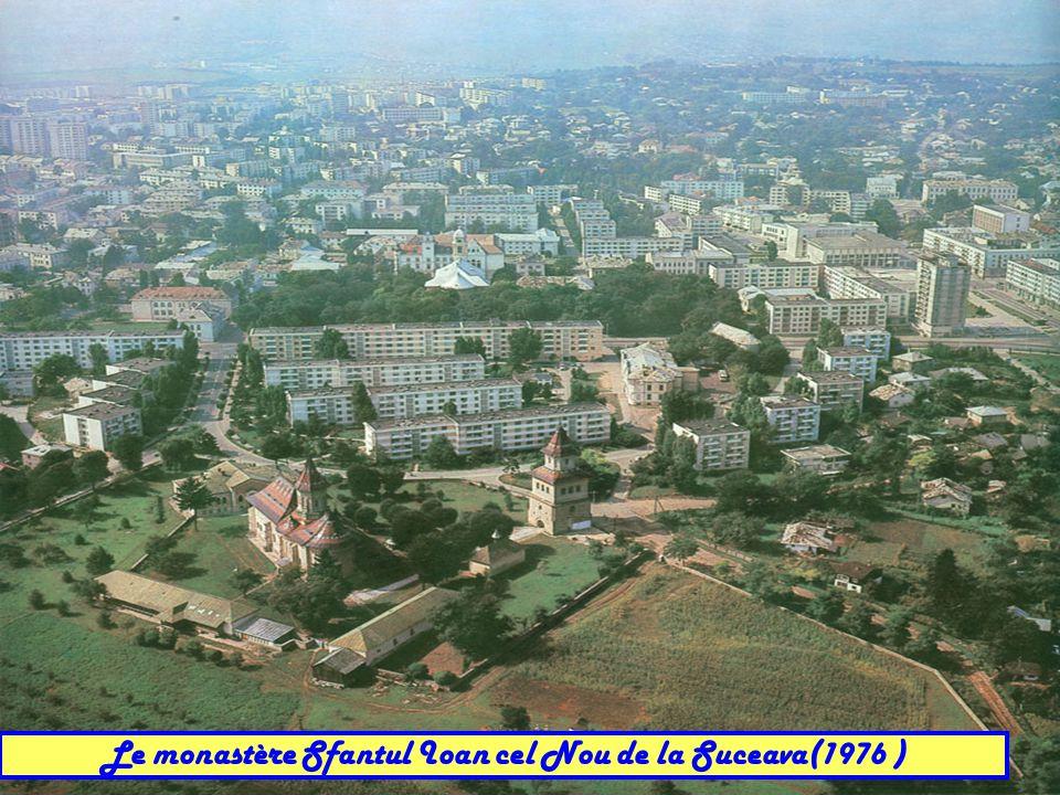 Le monastère Sfantul Ioan cel Nou de la Suceava(1976 )
