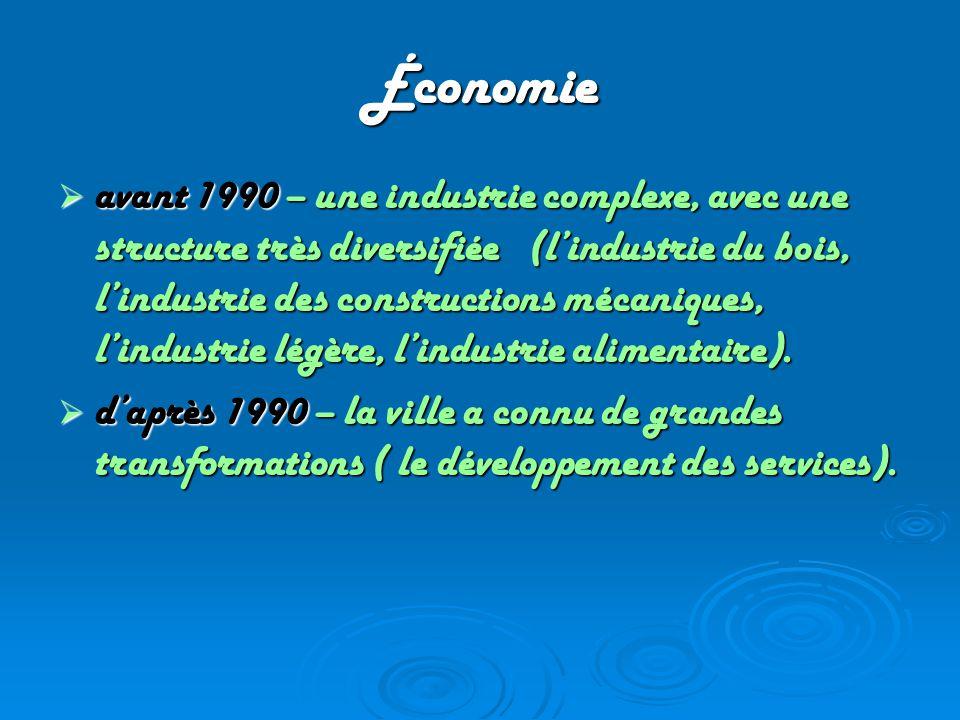 Économie  avant 1990 – une industrie complexe, avec une structure très diversifiée (l'industrie du bois, l'industrie des constructions mécaniques, l'industrie légère, l'industrie alimentaire).