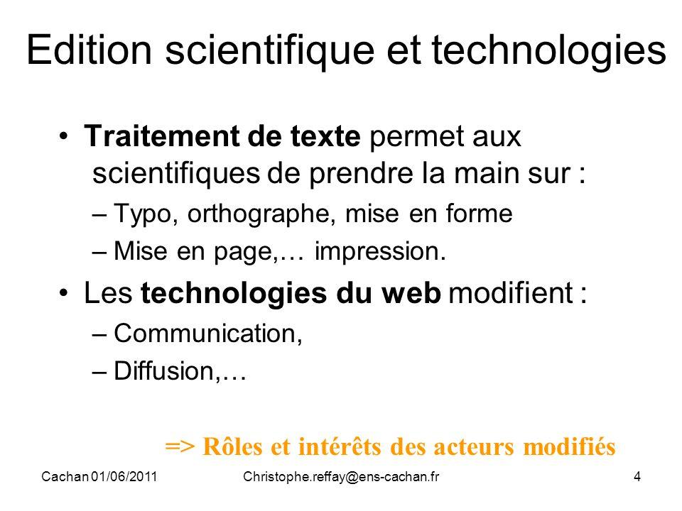 Cachan 01/06/2011Christophe.reffay@ens-cachan.fr4 Edition scientifique et technologies Traitement de texte permet aux scientifiques de prendre la main