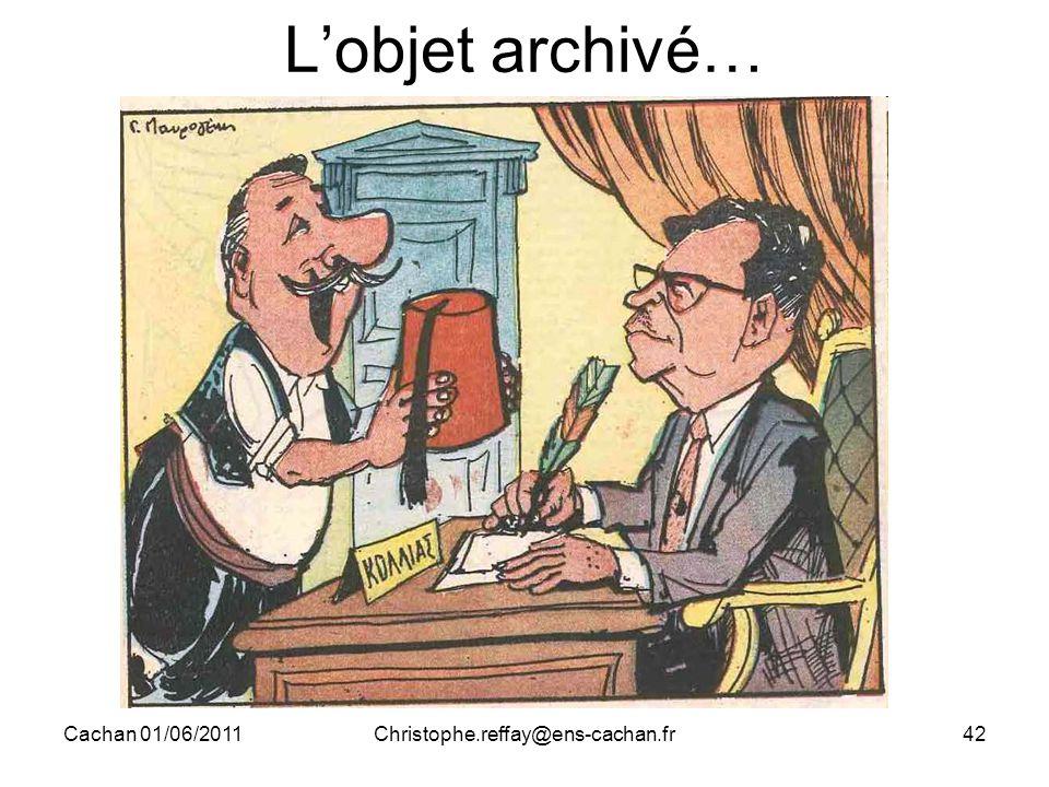 Cachan 01/06/2011Christophe.reffay@ens-cachan.fr42 L'objet archivé…