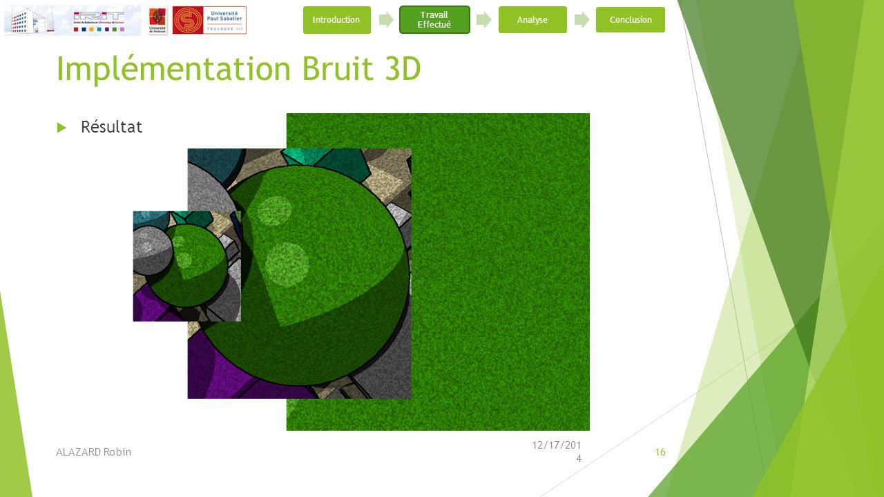 Implémentation Bruit 3D  Résultat 12/17/2014 ALAZARD Robin16