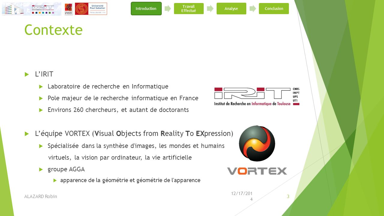 Choix du stage  Passion  Domaine de la 3D  C++  Découverte du monde de la recherche  Facilité d'accès  Sur Toulouse  10 min.