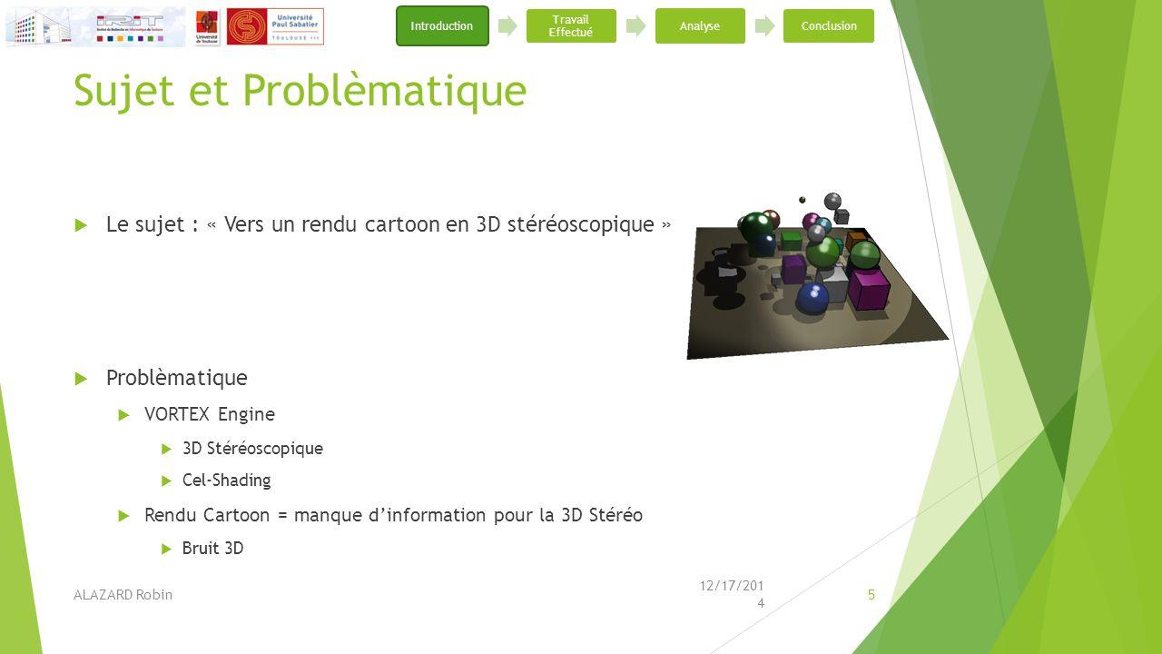 Sujet et Problèmatique  Le sujet : « Vers un rendu cartoon en 3D stéréoscopique »  Problèmatique  VORTEX Engine  3D Stéréoscopique  Cel-Shading 