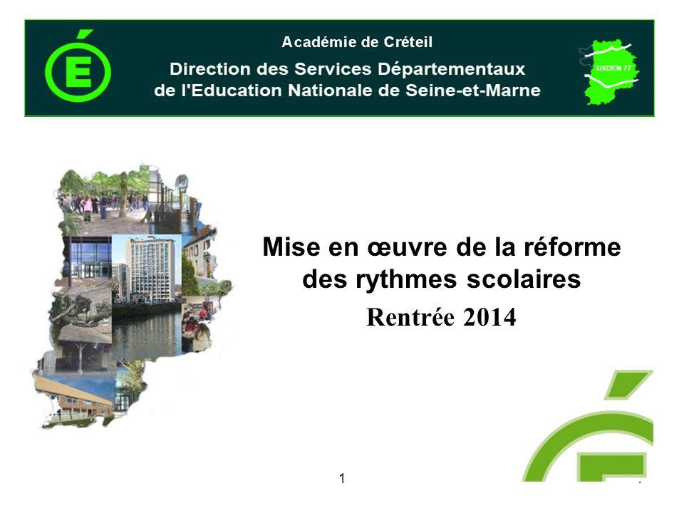 11 Mise en œuvre de la réforme des rythmes scolaires Rentrée 2014