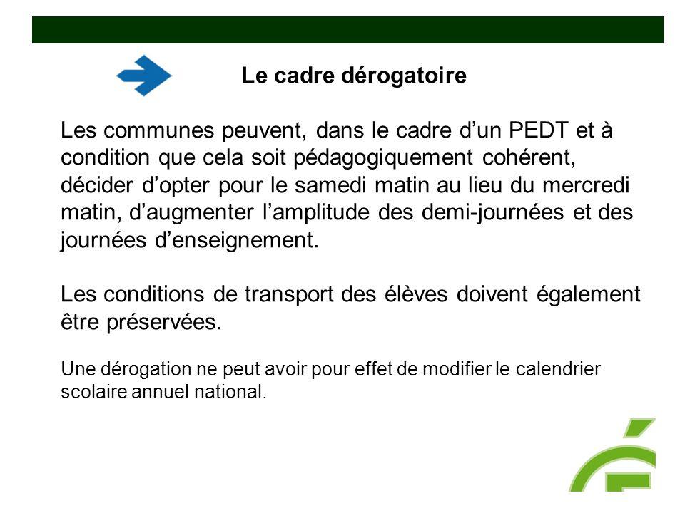 Le cadre dérogatoire Les communes peuvent, dans le cadre d'un PEDT et à condition que cela soit pédagogiquement cohérent, décider d'opter pour le same