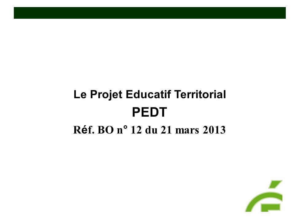 Le Projet Educatif Territorial PEDT R é f. BO n° 12 du 21 mars 2013