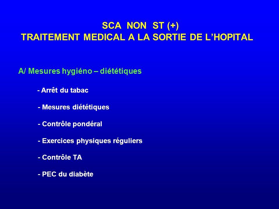 SCA NON ST (+) TRAITEMENT MEDICAL A LA SORTIE DE L'HOPITAL A/ Mesures hygiéno – diététiques - Arrêt du tabac - Mesures diététiques - Contrôle pondéral