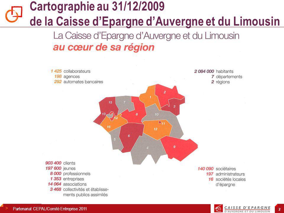 > 2 Cartographie au 31/12/2009 de la Caisse d'Epargne d'Auvergne et du Limousin Partenariat CEPAL/Comité Entreprise 2011