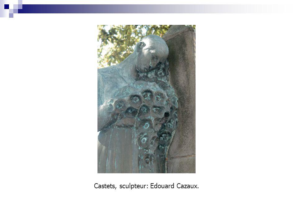 Castets, sculpteur: Edouard Cazaux.
