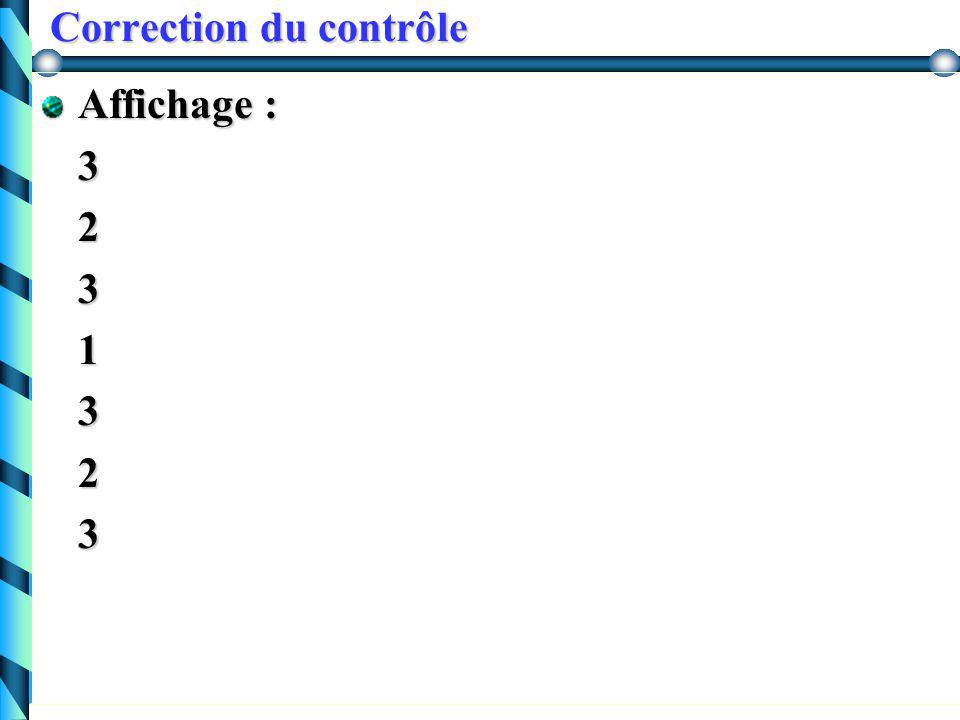 """Correction du contrôle afficher ( (1, 2, 3) ) ? afficher ( (1, 2, 3) ) ? afficher( (3) ) """" """" cout << 2 << """" """" afficher( (3) ) """" """" cout << 1 << """" """" aff"""