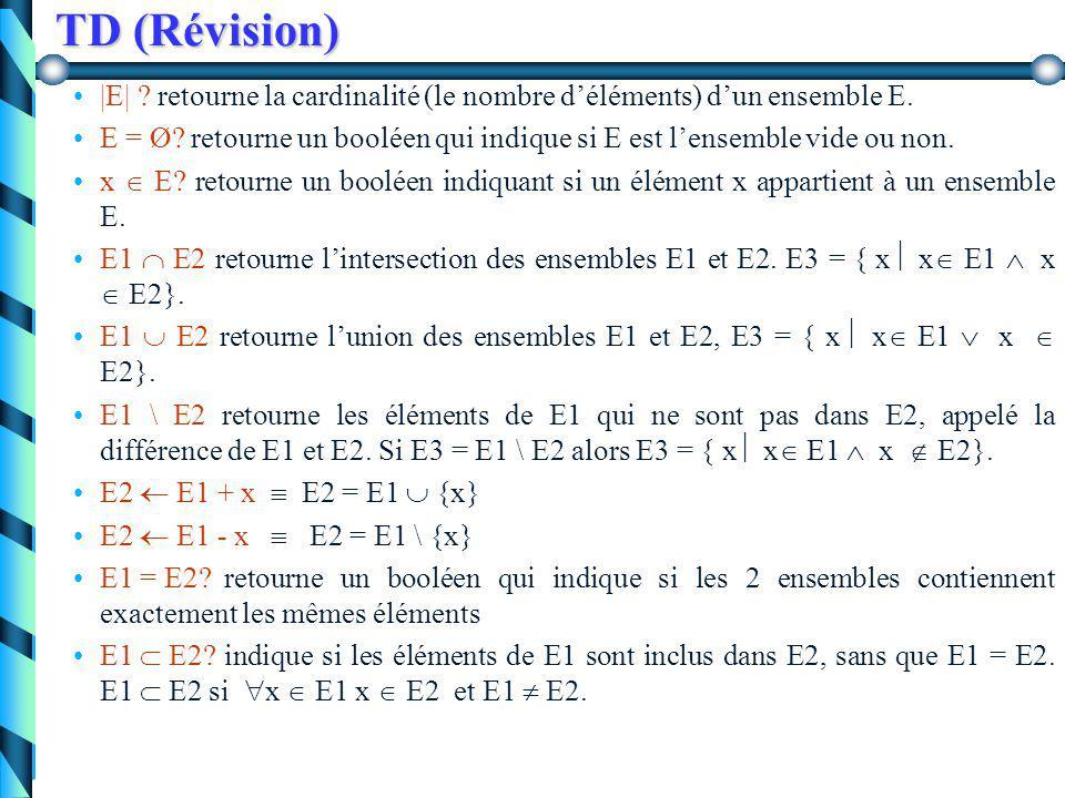 Revision (TD) Problème : On désire créer un programme permettant la manipulation d'ensemble d'entiers.On désire créer un programme permettant la manipulation d'ensemble d'entiers.