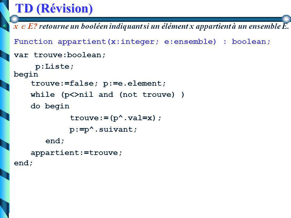 TD (révision) |E| ? retourne la cardinalité (le nombre d'éléments) d'un ensemble E. Function cardinal(e:ensemble) : integer; begin cardinal := e.nbEle