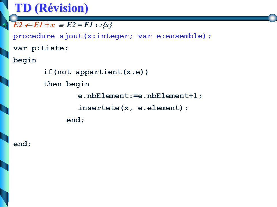 TD (Révision) E1 \ E2 retourne les éléments de E1 qui ne sont pas dans E2, appelé la différence de E1 et E2.