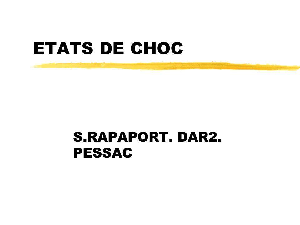 ETATS DE CHOC S.RAPAPORT. DAR2. PESSAC