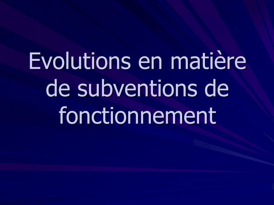 Evolutions en matière de subventions de fonctionnement