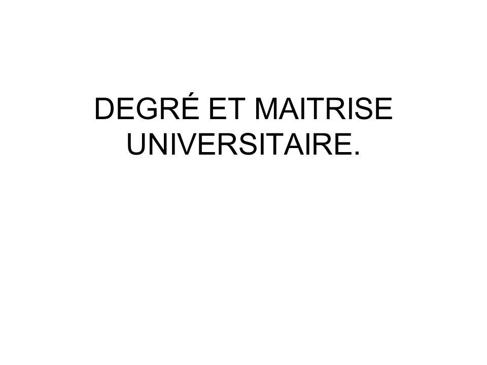 DEGRÉ ET MAITRISE UNIVERSITAIRE.