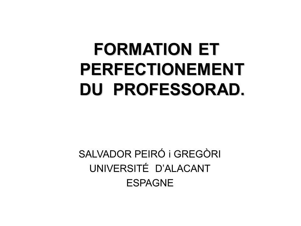 SALVADOR PEIRÓ i GREGÒRI UNIVERSITÉ D'ALACANT ESPAGNE FORMATION ET PERFECTIONEMENT DU PROFESSORAD.