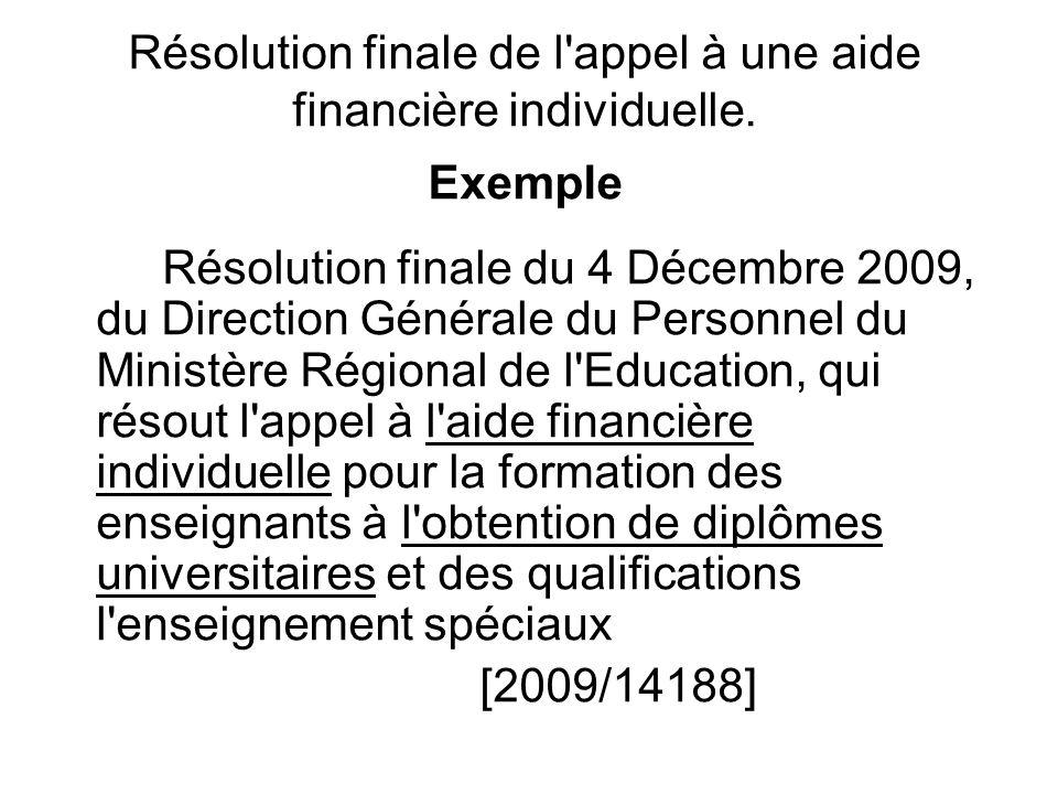 Résolution finale de l appel à une aide financière individuelle.