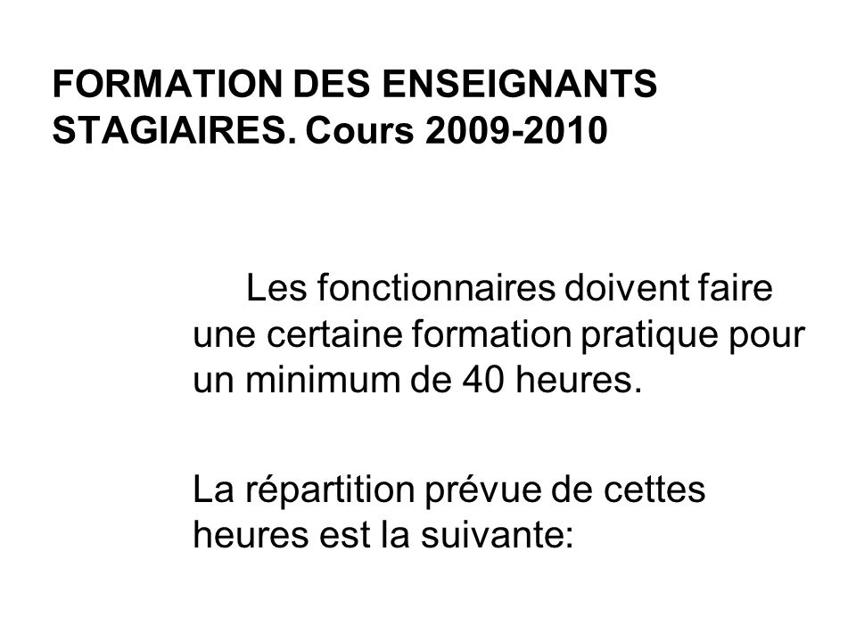 FORMATION DES ENSEIGNANTS STAGIAIRES.