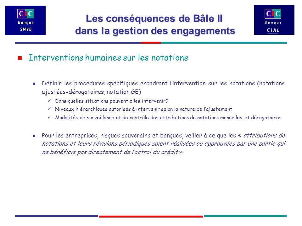 Interventions humaines sur les notations Définir les procédures spécifiques encadrant l'intervention sur les notations (notations ajustées=dérogatoires, notation GE) Dans quelles situations peuvent elles intervenir.