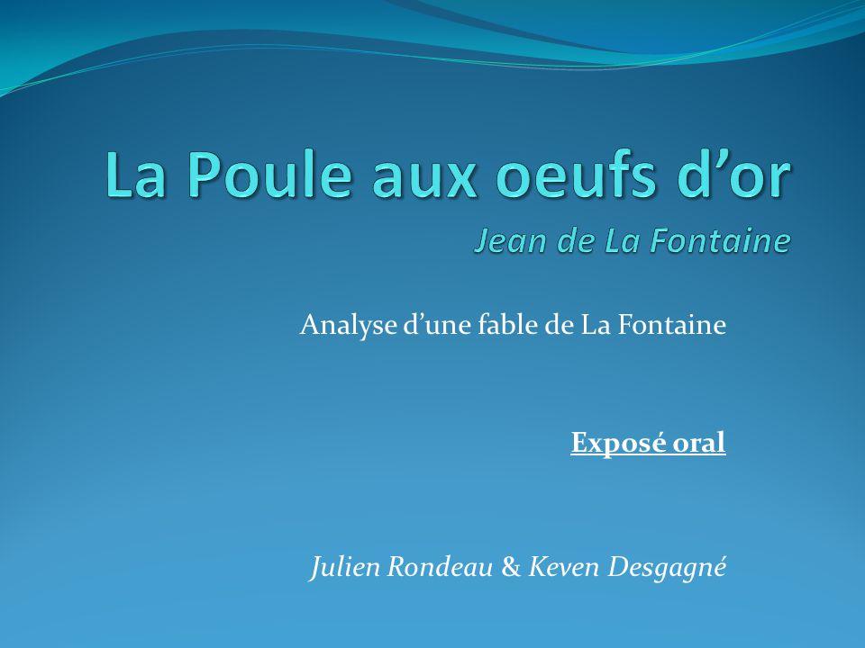 Analyse d'une fable de La Fontaine Exposé oral Julien Rondeau & Keven Desgagné