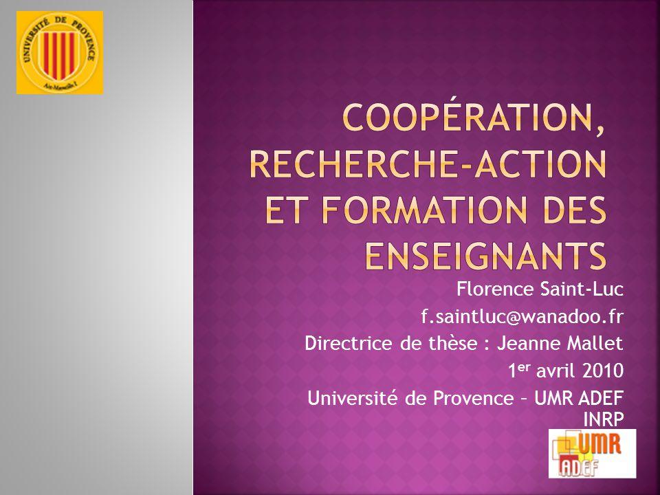 Florence Saint-Luc f.saintluc@wanadoo.fr Directrice de thèse : Jeanne Mallet 1 er avril 2010 Université de Provence – UMR ADEF INRP