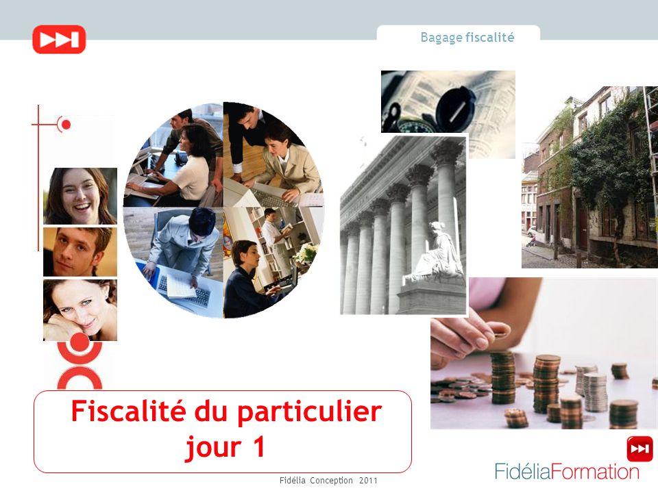 Bagage fiscalité Fidélia Conception 2011 Fiscalité du particulier jour 1