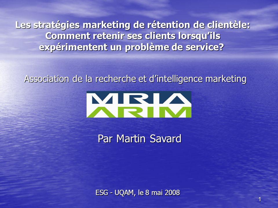 1 Les stratégies marketing de rétention de clientèle: Comment retenir ses clients lorsqu'ils expérimentent un problème de service? Association de la r