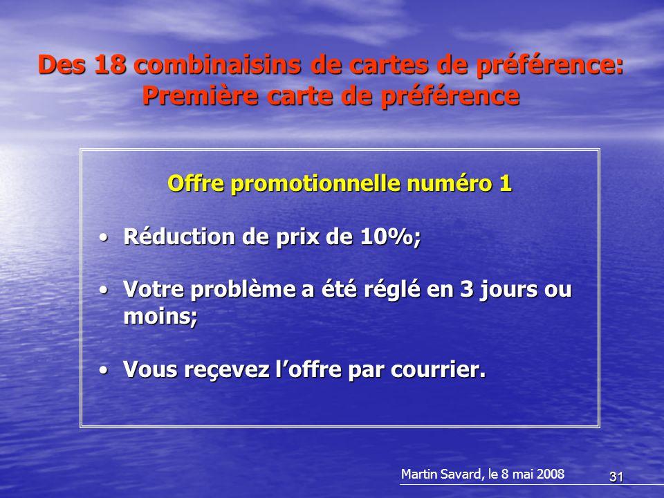 31 Offre promotionnelle numéro 1 Réduction de prix de 10%;Réduction de prix de 10%; Votre problème a été réglé en 3 jours ou moins;Votre problème a été réglé en 3 jours ou moins; Vous reçevez l'offre par courrier.Vous reçevez l'offre par courrier.