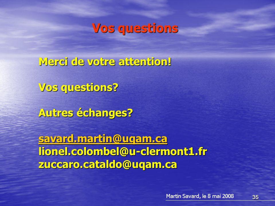 35 Merci de votre attention! Vos questions? Autres échanges? savard.martin@uqam.ca lionel.colombel@u-clermont1.frzuccaro.cataldo@uqam.ca Vos questions