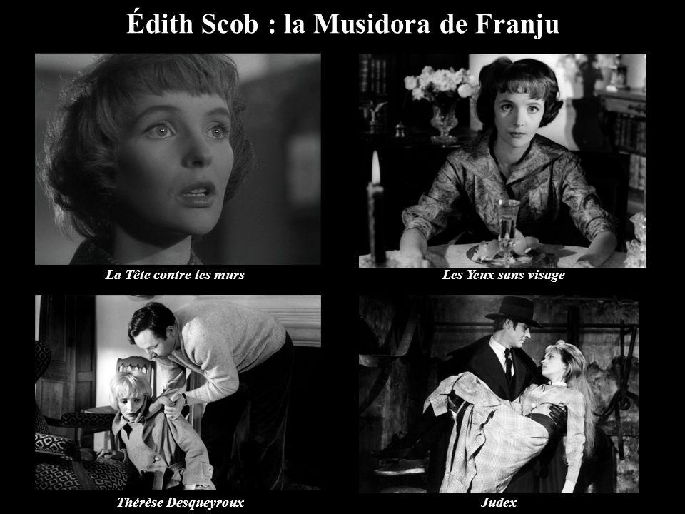 Édith Scob : la Musidora de Franju La Tête contre les mursLes Yeux sans visage Thérèse DesqueyrouxJudex