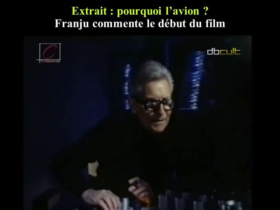 Extrait : pourquoi l'avion Franju commente le début du film