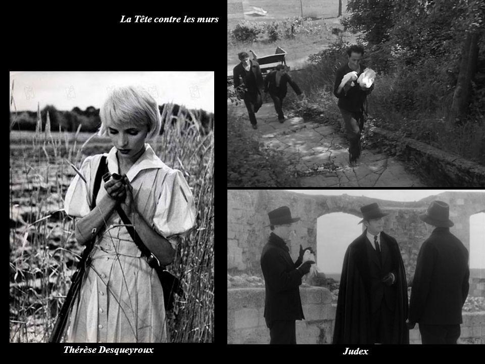 Thérèse Desqueyroux La Tête contre les murs Judex