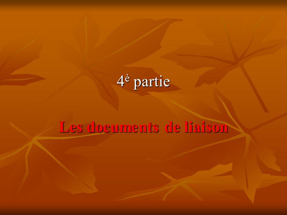 4 è partie Les documents de liaison