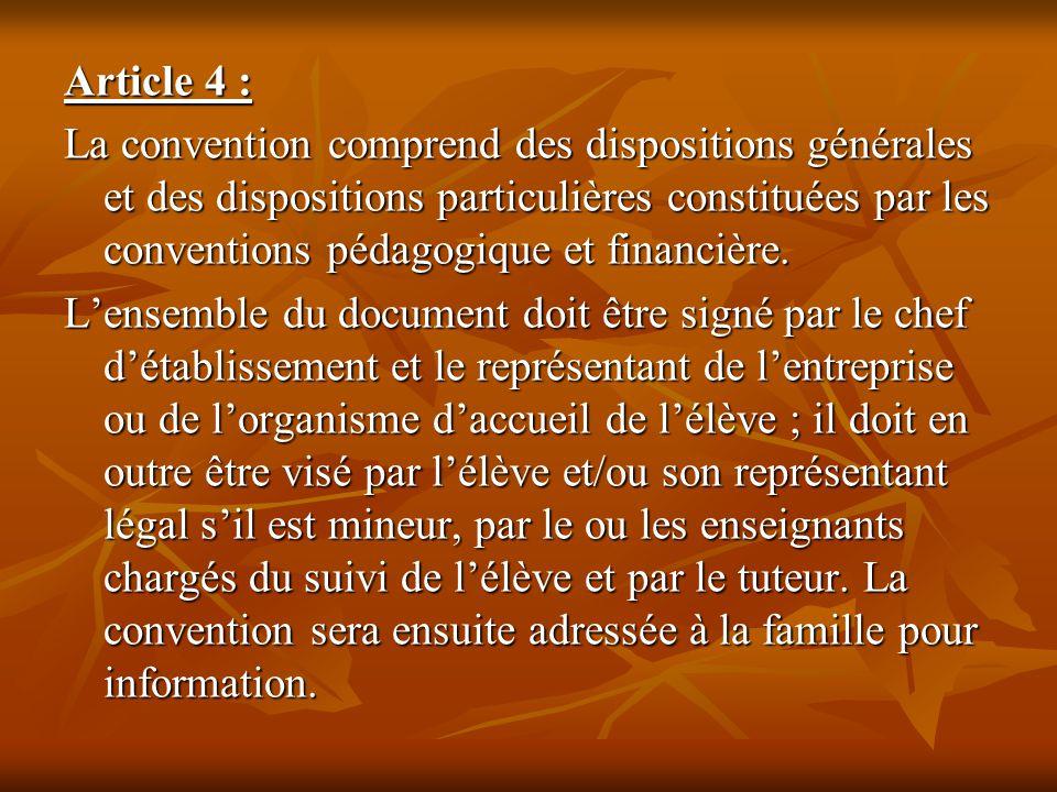 Article 4 : La convention comprend des dispositions générales et des dispositions particulières constituées par les conventions pédagogique et financi