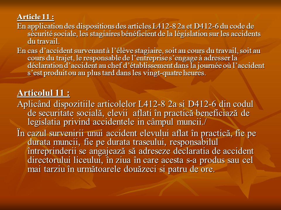 Article 11 : En application des dispositions des articles L412-8 2a et D412-6 du code de sécurité sociale, les stagiaires bénéficient de la législatio