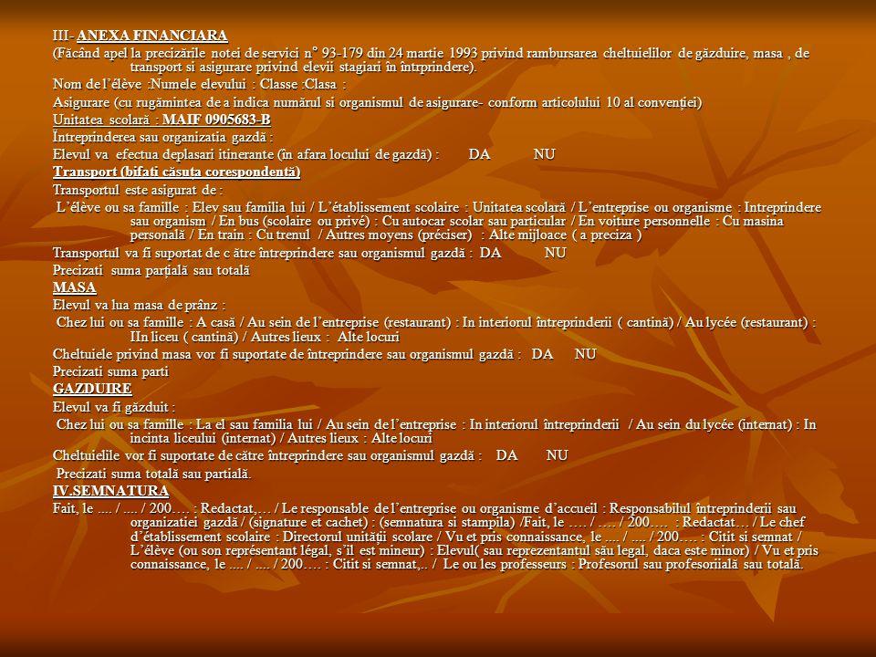 III- ANEXA FINANCIARA (Făcând apel la precizările notei de servici n° 93-179 din 24 martie 1993 privind rambursarea cheltuielilor de găzduire, masa, d