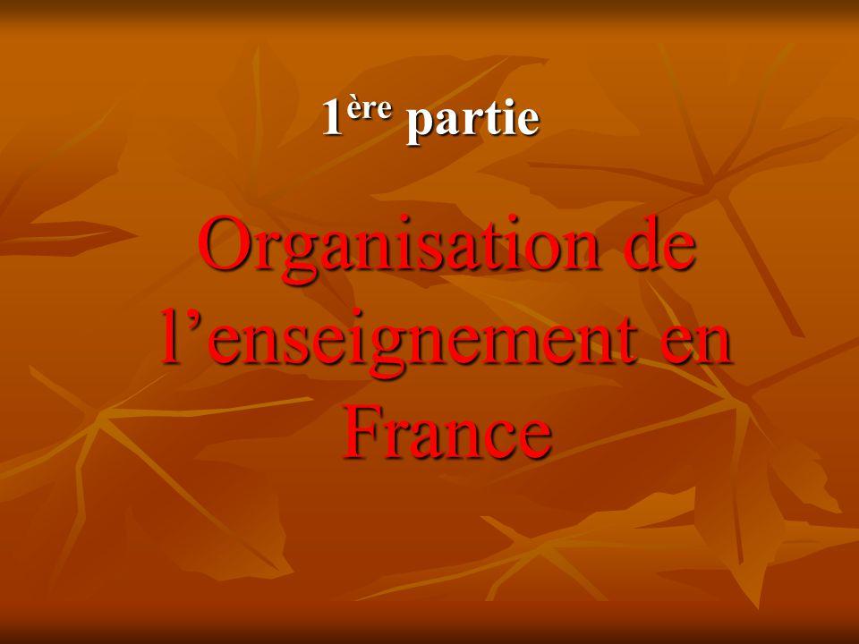 1 ère partie Organisation de l'enseignement en France