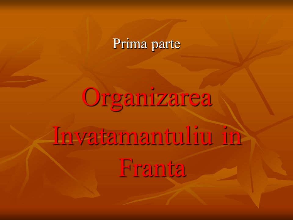 Prima parte Organizarea Invatamantuliu in Franta