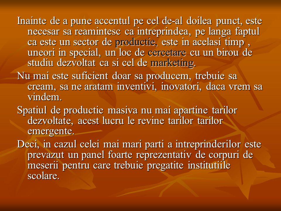 Inainte de a pune accentul pe cel de-al doilea punct, este necesar sa reamintesc ca intreprindea, pe langa faptul ca este un sector de productie, este