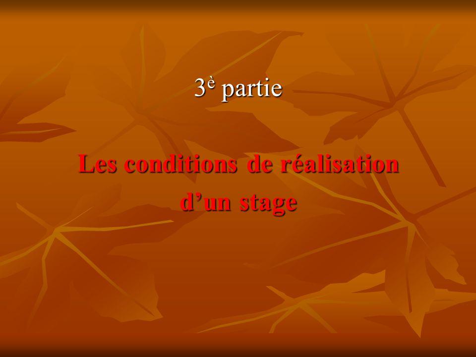 3 è partie Les conditions de réalisation d'un stage