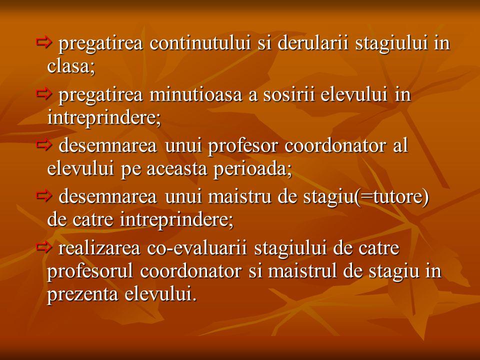  pregatirea continutului si derularii stagiului in clasa;  pregatirea continutului si derularii stagiului in clasa;  pregatirea minutioasa a sosiri