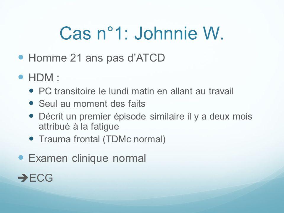 Cas n°1: Johnnie W. Homme 21 ans pas d'ATCD HDM : PC transitoire le lundi matin en allant au travail Seul au moment des faits Décrit un premier épisod