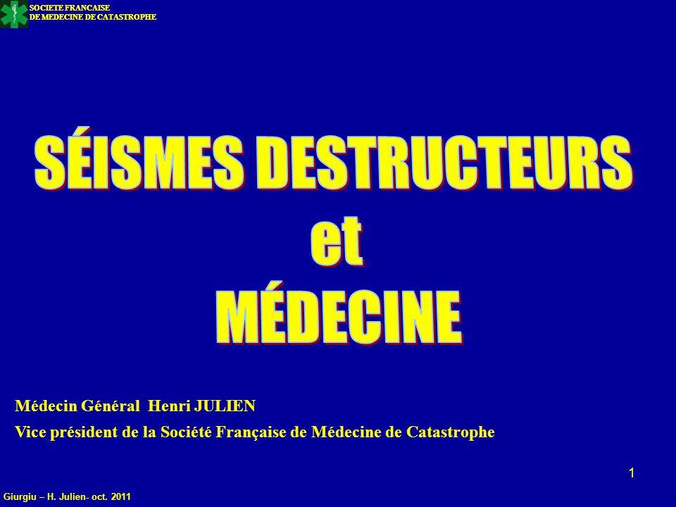 SOCIETE FRANCAISE DE MEDECINE DE CATASTROPHE 1 Médecin Général Henri JULIEN Vice président de la Société Française de Médecine de Catastrophe SOCIETE