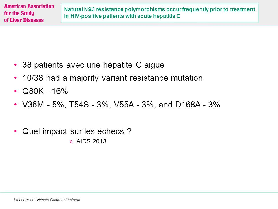 La Lettre de l'Hépato-Gastroentérologue Natural NS3 resistance polymorphisms occur frequently prior to treatment in HIV-positive patients with acute h