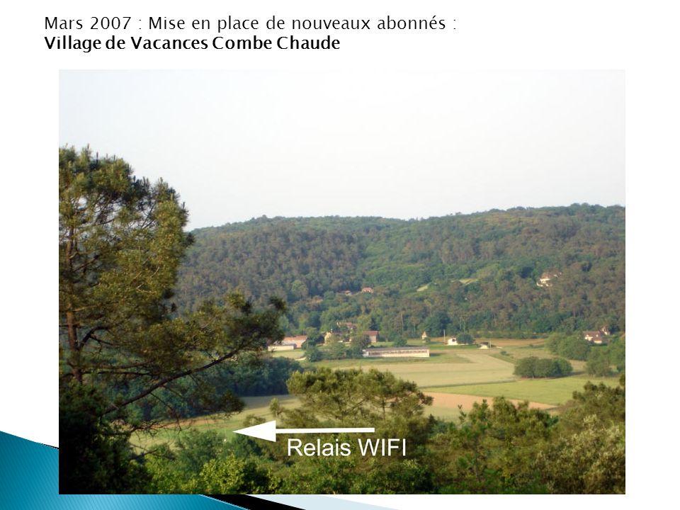 Mars 2007 : Mise en place de nouveaux abonnés : Village de Vacances Combe Chaude
