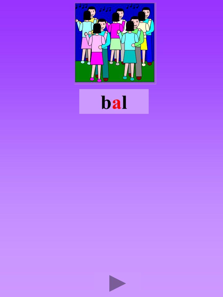 bal4 Quel son-voyelle ? a Dans quel ordre ?      Quel est la bonne syllabe ? albbalbalbla bllablab