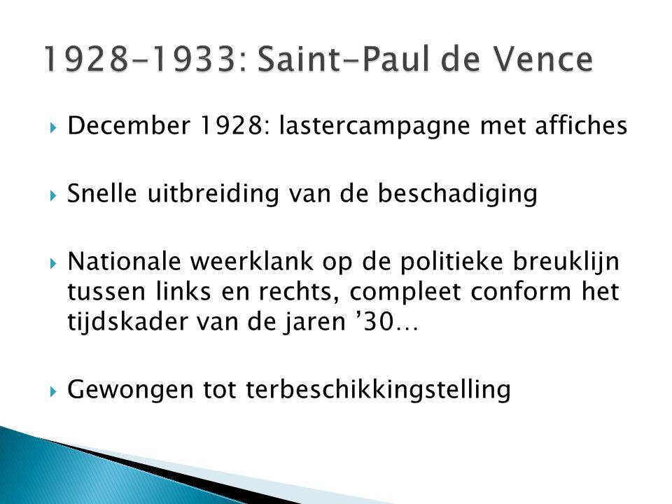  December 1928: lastercampagne met affiches  Snelle uitbreiding van de beschadiging  Nationale weerklank op de politieke breuklijn tussen links en rechts, compleet conform het tijdskader van de jaren '30…  Gewongen tot terbeschikkingstelling