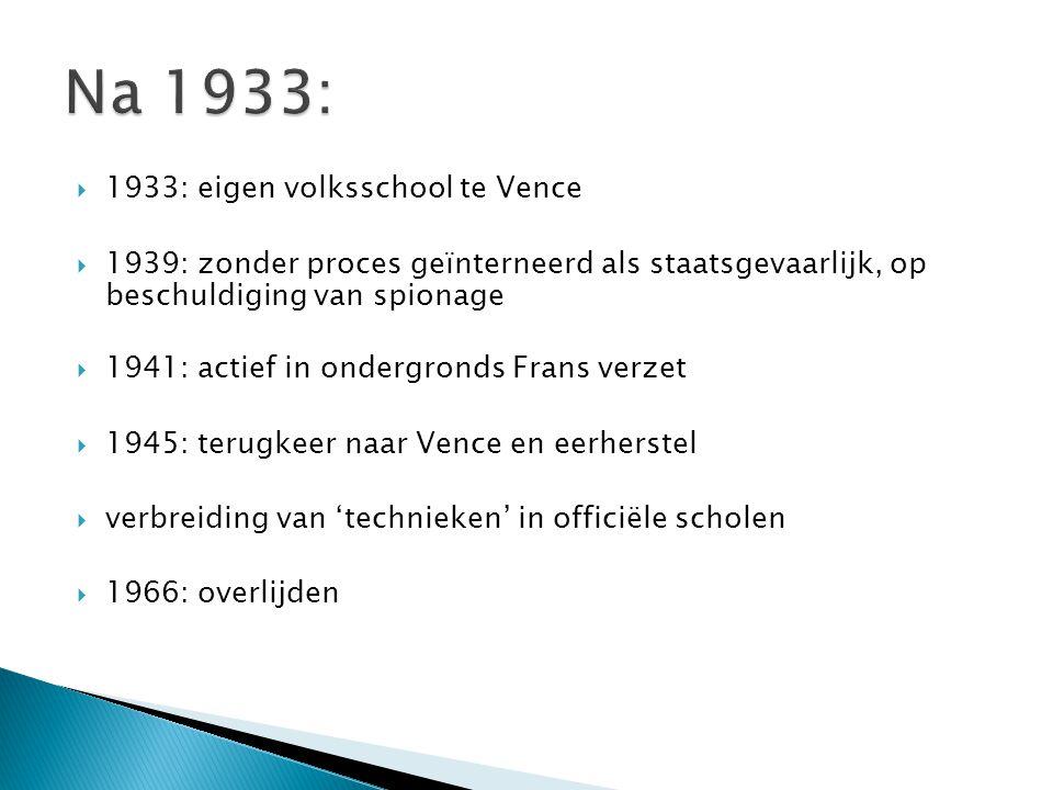  1933: eigen volksschool te Vence  1939: zonder proces geïnterneerd als staatsgevaarlijk, op beschuldiging van spionage  1941: actief in ondergronds Frans verzet  1945: terugkeer naar Vence en eerherstel  verbreiding van 'technieken' in officiële scholen  1966: overlijden