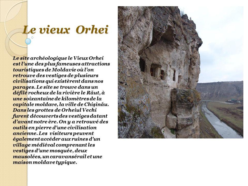 Le vieux Orhei Le site archéologique le Vieux Orhei est l'une des plus fameuses attractions touristiques de Moldavie où l'on retrouve des vestiges de